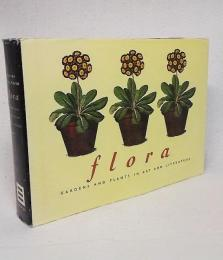 flora GARDEN AND PLANTS IN ART AND LITERATURE