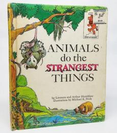 ANIMALS do the STRANGEST THINGS(BOOK CLUB EDITION)