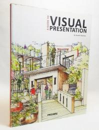 A Guide to Visual Presentation