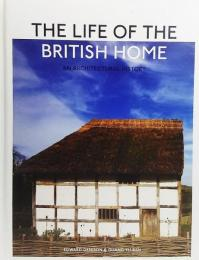 The life of the British home : an architectural history