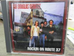 CD/SIR DOUGLAS QUINTET/Rockin on Route 37 /Live in Holland 1984 & More