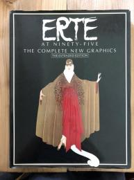 ERTE AT NINETY-FIVE THE COMPLETE NEW GRAPHICS THE EXTENDED EDITION