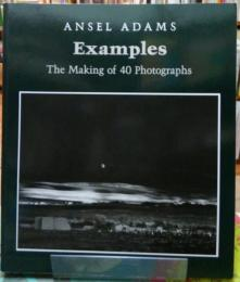 ANSEL ASAMS  Examples  The Making of 40 Photographs