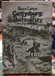 Gettyburg:The Final Fury with Maps and Illustrations