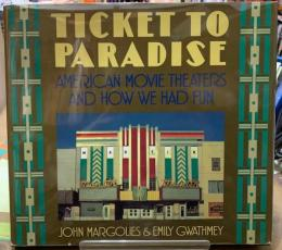 TICKET TO PARADISE  AMERICAN MOVIE THEATERS AND HOW WE HAD FUN