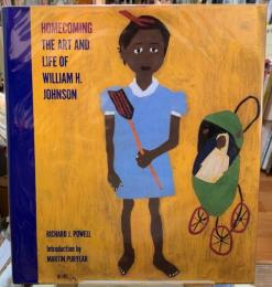 HOMECOMING THE ART AND LIFE OF WILLIAM H.JOHNSON