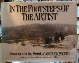 IN THE FOOTSTEPS OF THE ARTIST  Thoreau and the world of ANDREW WYETH