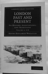 London past and present  its history, associations, and traditions