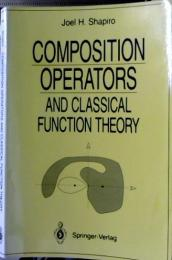 Composition operators and classical function theory pbk.