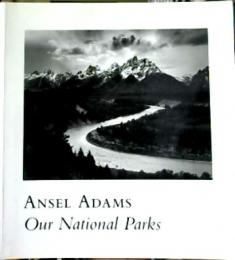 Our national parks  Ansel Adams