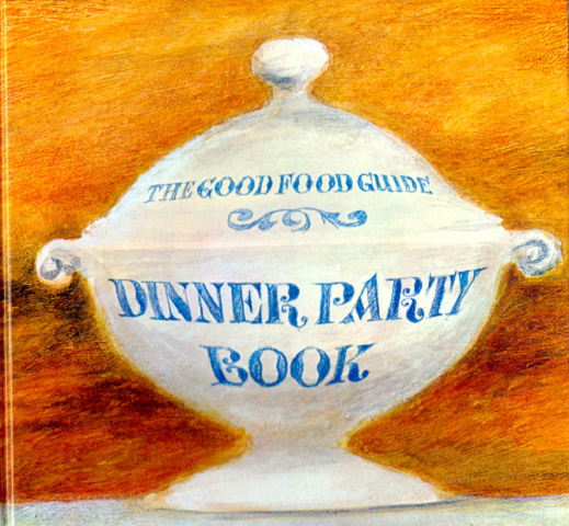 The good Food Guide Dinner Party Book