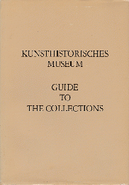 Kunsthistorisches Museum Guide To The Collections