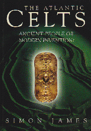 The Atlantic CELTS ANCIENT PEOPLE OR MODERN INVENTION ?