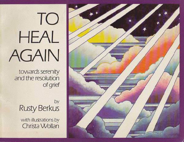 TO HEAL AGAIN towards serenity and the resolution of grief