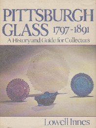PITTSBURGH GLASS 1797-1891