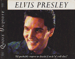 "ELVIS PRESLEY ""QUOTE UNQUOTE"""