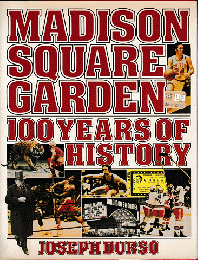 MADISON SQUARE GARDEN 100YEARS OF HISTORY