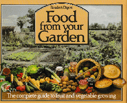 Food from your Garden -The complete guide to fruit and vegetable growing-