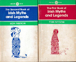 The First Book of Irish Myths and Legend/The Second Book of Irish Myths and Legend