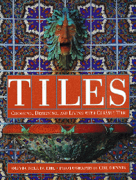 TILES -Choosing, Designing, AND Living with Ceramic Tile-