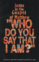"Jesus in the Gospel of Matthew ""Who do you say that I am?"""