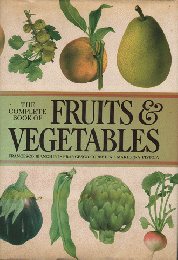 THE COMPLETE BOOK OF FRUITS AND VEGETABLES