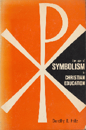 the use of SYMBOLISM in CHRISTIAN EDUCATION