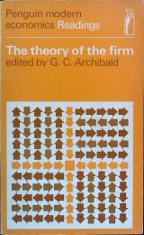 The theory of the firm 〈Penguin modern economics Readings〉