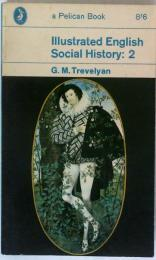 Illustrated English Social History : 2 〈a Pelican Book〉