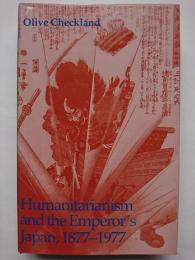 【洋書】Humanitarianism and the Emperor's Japan, 1877-1977