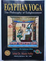 EGYPTIAN YOGA Volume 1  : The Philosophy of Enlightenment