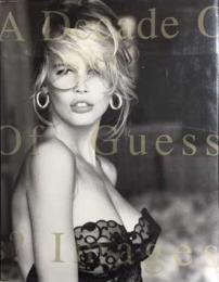 A Decade of Guess? Images 1981to1991