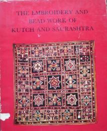 The embroidery and bead work of Kutch and Saurashtra