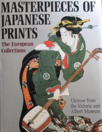 Masterpieces of Japanese Prints The European Collections