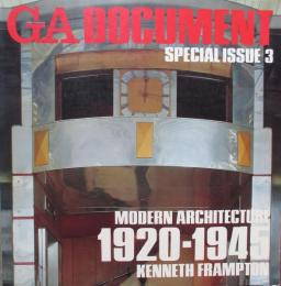 GA DOCUMENT SPECIAL ISSUE 3 現代建築の開花 1920-1945