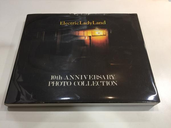 Electric Lady Land 10th ANNIVERSARY PHOTO COLLECTION [エレクトリック・レディランド]