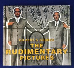 The rudimentary pictures : 1998 ギルバート&ジョージ