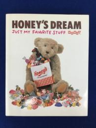 Honey's dream : just my favorite stuff Honey 株式会社ハニー