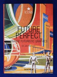 Future Perfect: Vintage Futuristic Graphics