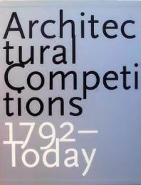 Architectural Competitions 1792-Today