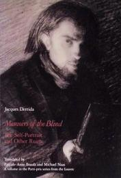 Jacques Derrida: Memoirs of the Blind. The Self-Portrait and Other Ruins