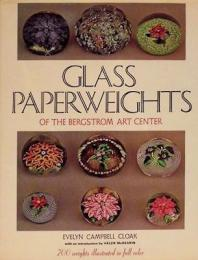 Glass Paperweights of the Bergstrom Art Center