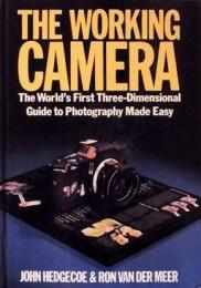 The Working Camera: The World's First Three-Dimensional Guide to Photography Made Easy