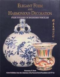 Elegant Form and Harmonious Decoration: Four Dynasties of Jingdezhen Porcelain(景徳鎮)