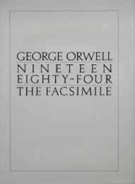 George Orwell Nineteen Eighty-Four The Facsimile of the Extant Manuscript