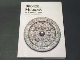 Bronze mirrors from ancient China : Donald H. Graham Jr. collection