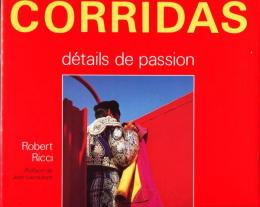 Corridas: Details de passion (French Edition)