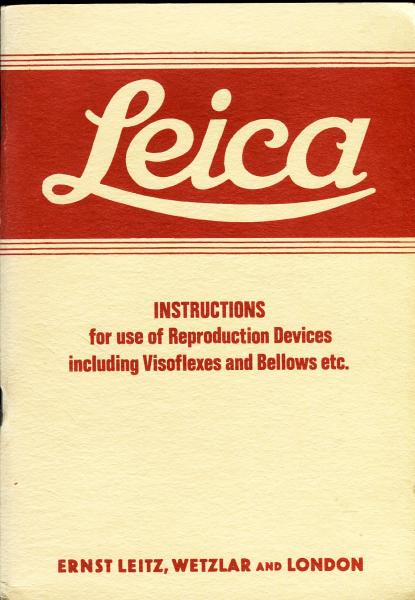 LEICA INSTRUCTIONS for the use of Reproduction Devices including Visoflexes and Bellows etc.