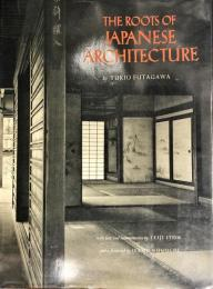 Roots of Japanese Architecture ハードカバー