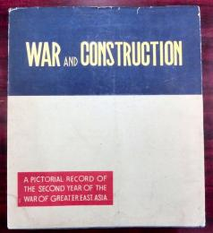 War and Construction  A Pictorial Record of Second Year of the War Greater East Asia.